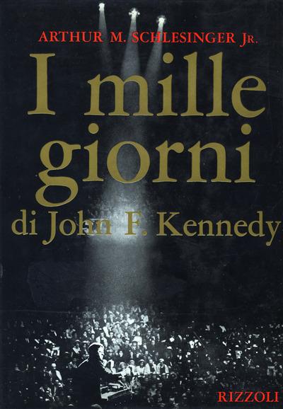 Schlesinger-I mille giorni di John F. Kennedy