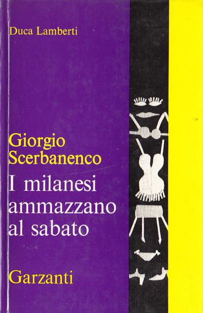 Giorgio Scebanenco -I milanesi ammazzano al sabato