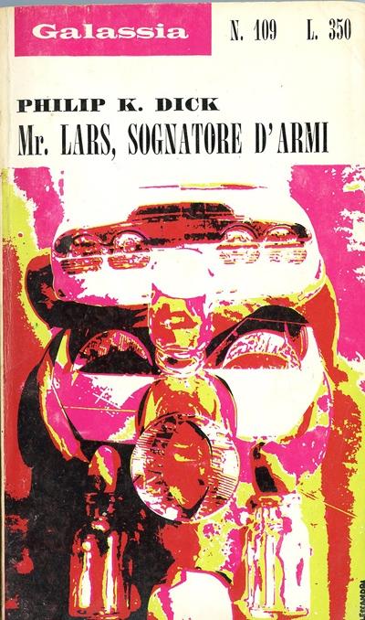 Philip K. Dick - Mr.Lars sognatore d'armi