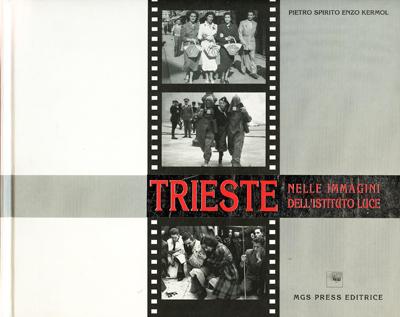 Trieste nelle immagini dell'istituto Luce