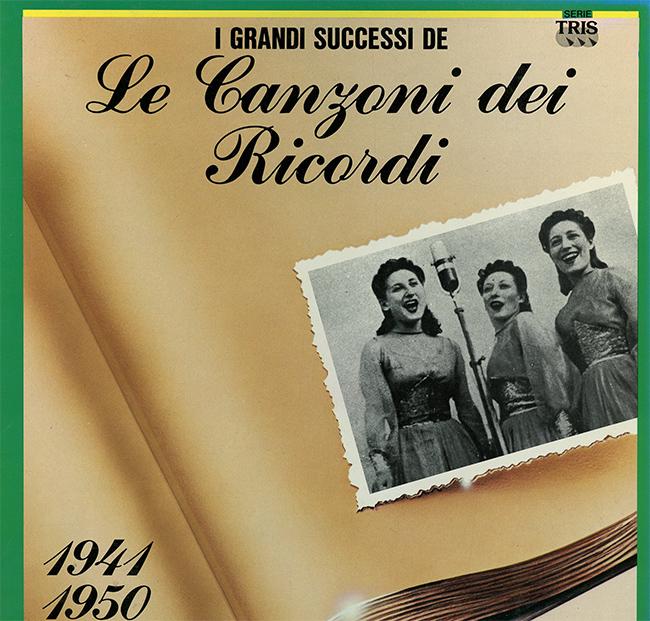 I Grandi Successi De Le Canzoni Dei Ricordi 1941 1950