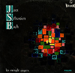 Les Swingle Singers ‎– Jazz Sébastien Bach